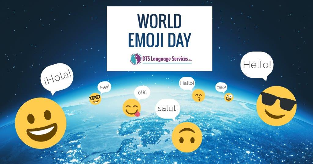 How Does a Language Service Provider Celebrate World Emoji Day? By Considering How Emojis Change the Way We Communicate